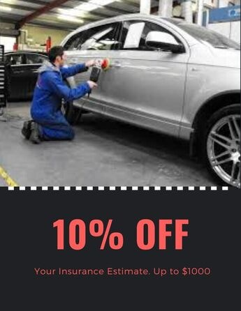 10% off coupon . your insurance estimate up to $1000 for auto repair ,replacement, or refinishing
